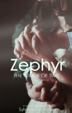 Zephyr - The Winds Of Time [Wattys #2016] by IsaMayar