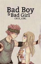 Bad Boy & Bad Girl ➳ nalu by chix_girl