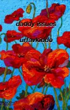 daddy issues  *muke* by urfavkiddo