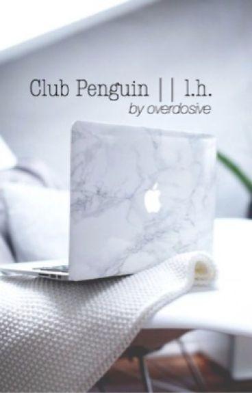 Club Penguin || l.h.