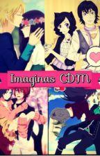 Imaginas CDM <3 by ZuleySolano