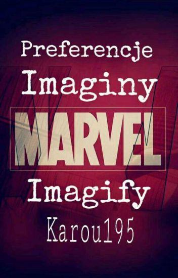 Marvel - Preferencje i Imaginy