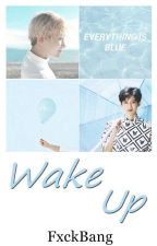 Wake Up 》ChanBaek by ParkBeaAlien