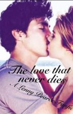 The Love That Never Dies(A Lenny Pearce Fanfic) by _Jayden_Bird_