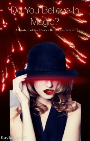 Do You Believe In Magic? (A Winter Soldier/Bucky Barnes Fanfiction