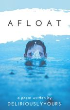 Afloat by deliriouslyyours