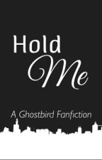 Hold Me by AshleyPark8