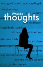 Thoughts by JfMaddie