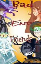 Bad End Friends by Meritxell334442