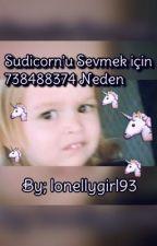 Sudicorn'u Sevmek İçin 738488374 Neden by lonellygirl93