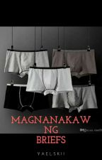 Magnanakaw Ng Brief (One Shot) by yaelskii
