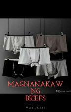 Magnanakaw Ng Brief (One Shot) by yaelskii