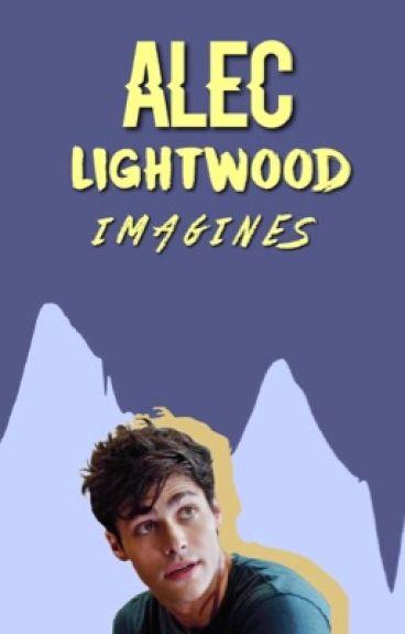 ✗Alec Lightwood Imagines