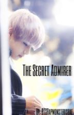 The Secret Admirer (A Kim Taehyung fanfic)  by BTSRapmonsterisbae