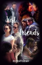 Just Friends (#Wattys2016) by OriginalBeliever