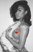 August & Anaya ❤️ by Yonce_Love2