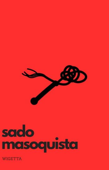 Sadomasoquista (WIGETTA)