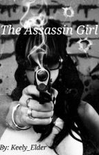 The Assassin Girl by Keely_E