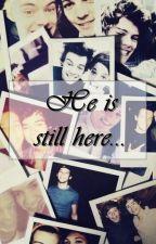 He is still here... by harrysgoldroses
