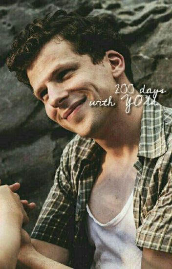 200 days with you [ jesse eisenberg x reader]