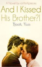 And I Kissed His Brother?! [boyxboy] by rotXinXpieces