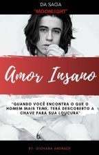 Amor Insano || ⭐Book Two⭐ by Sagamagcon_5sos