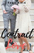 Contract Love | Contract Series # 1  by FayoKola