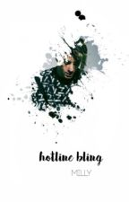 hotline bling  by blackertheberry