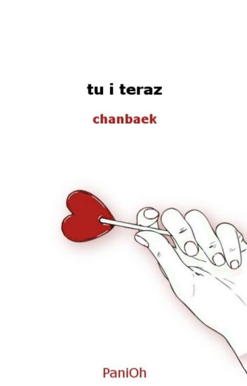 Tu i teraz | Chanbaek