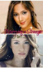 Marrying a Stranger Part 2 (girlxgirl) by itsjennyreyes