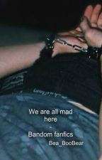 we are all mad here-bandom fanfics by Bea_BooBear