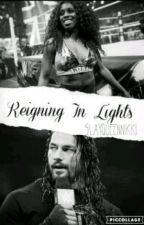 Reigning in lights |Roman Reigns + Naomi| by SlayQueenNikki