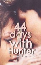 44 days with Hunter \#Wattys2016/ by lakelie