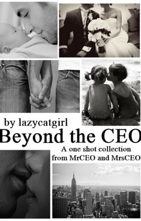 Beyond the CEO (One Shots) by lazycatgirl