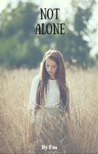 Not Alone by tinyboxE