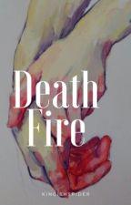 Death Fire by Kingishspider