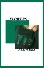 FLOWERS | billdip oneshots ✓ by sadderday