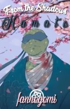 From The Shadows: Hamato (Book 5) by __HappyNinja__