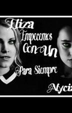Eliza Y Alycia  Empecemos Con Un Para Siempre  by _h_e_d_a_l_e_x_a