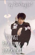 Yoongi - Pamiętnik Jungkooka • Yoonkook by ParkYongJin9