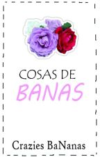 Cosas De Banas by CraziesBaNanas
