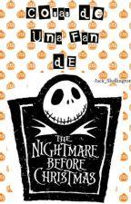 ¤ | Cosas de una fan de Nightmare Before Christmas | ¤ -  by -Ashlxy_Wxtch