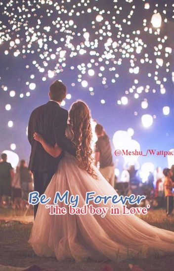 Be my forever (The bad boy in love)