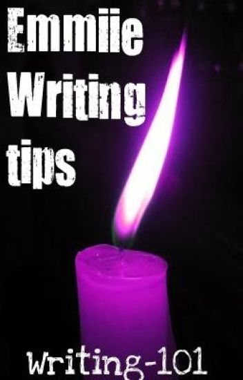 Emmiie: Writing Tips.