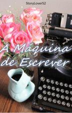 A Máquina de Escrever by StoryLoverS2