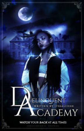 Delinquent Academy    Completed - Book 1 by itssaliicee