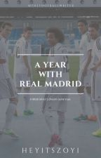 A Year With Real Madrid by iamzebanaaz