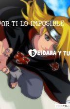 Por ti lo imposible ( deidara y tu ) by EdithMontiel0