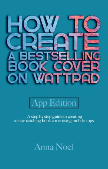 How To Make A Book Cover App : How to make the best looking book cover on wattpad app