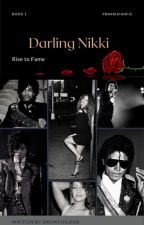 Darling Nikki - Rise to fame Book I by 3121_LolitaxDiana